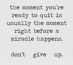 Quote Dont give up Miracles Happen