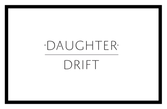Daughter - Drift