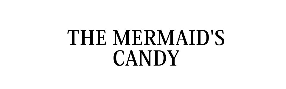 The Mermaid's Candy