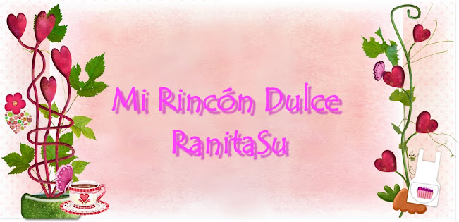 Mi rincn dulce RanitaSu