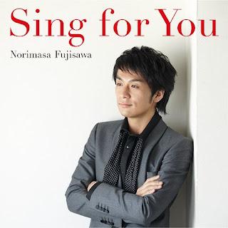 Norimasa Fujisawa 藤澤ノリマサ - Sing for You