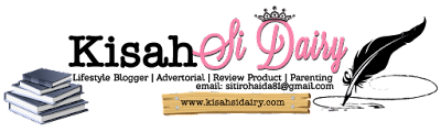 Kisahsidairy.com - Parenting | Lifestyle | Beauty | Travel | Review
