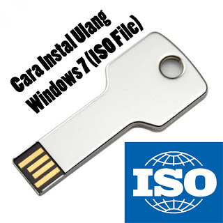 Cara Instal Ulang Windows 7 (ISO File) Dengan Flashdisk