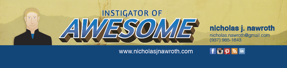 nicholas j. nawroth: instigator of awesome