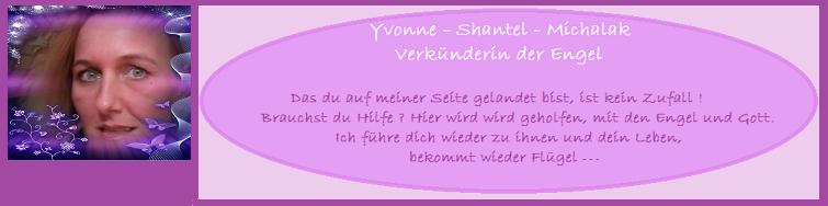 * Yvonne Shantel Michalak, Botschaften für die goldene Zeit *