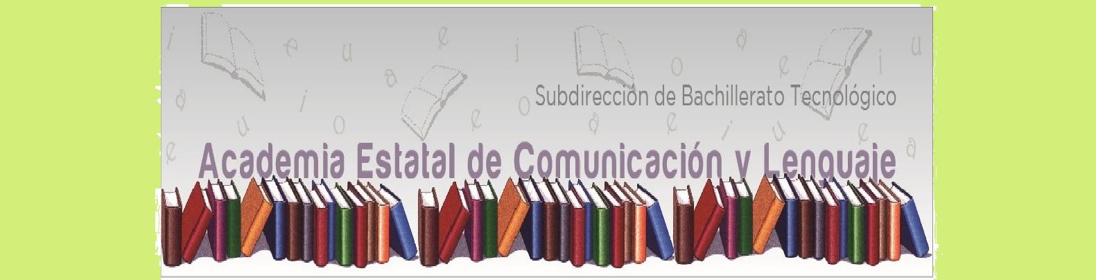 ACADEMIA ESTATAL DE COMUNICACION Y LENGUAJE