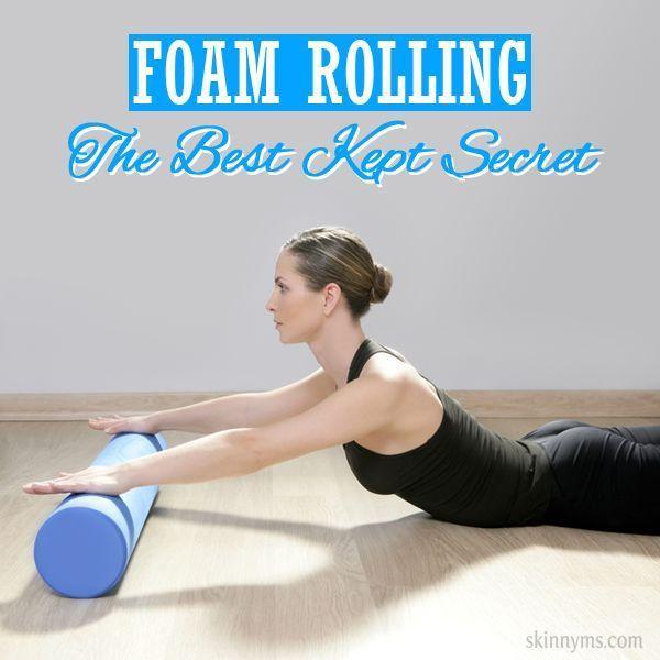 Foam Rolling: The Best Kept Secret