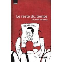 """Emmelie Prophète, """"Le reste du temps"""", Edition Mémoire d'encrier"""