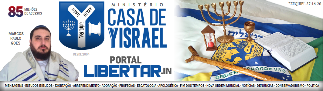 LIBERTAR.in - Ministério CASA DE YISRAEL - Ezequiel 37:16-28