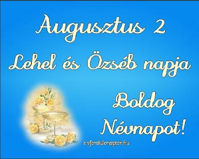 Augusztus 2 - Lehel névnap