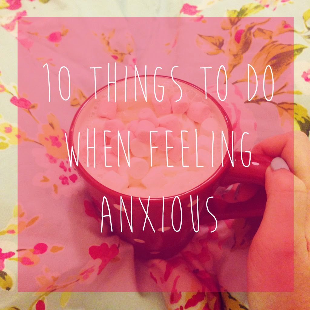 10 things to do when feeling anxious