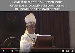 VIDEO DE LA HOMILÍA DEL SR. OBISPO, DEL DÍA 14 DE MAYO DE 2017