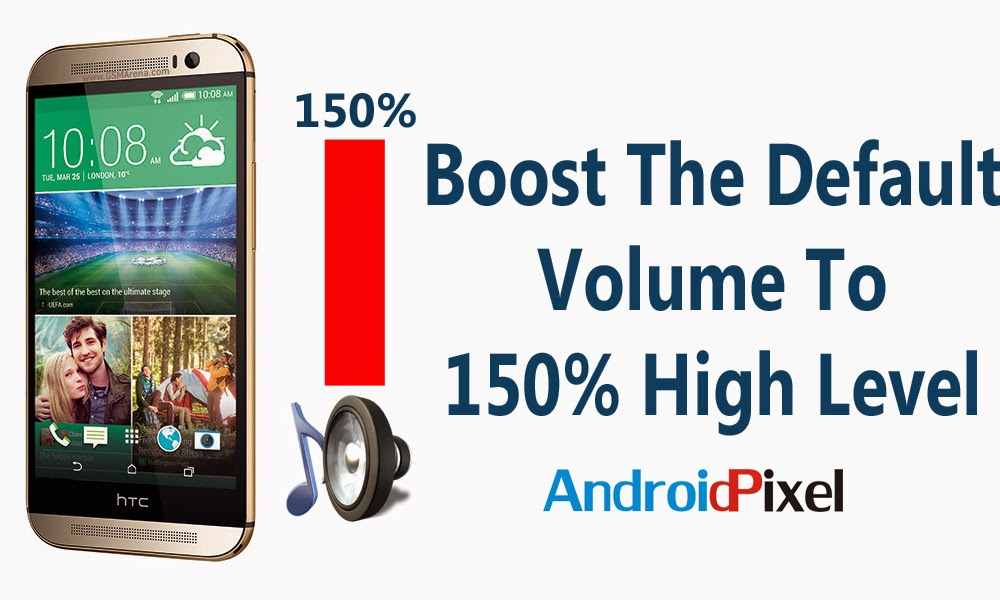How To Increase/Boost Volume To 150% On HTC One M8