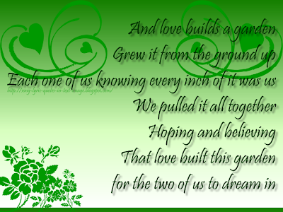 Love Builds A Garden - Elton John Song Lyric Quote in Text Image
