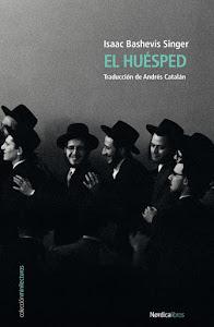 Isaac Bashevis Singer, 'El huesped', Nórdica, 2020
