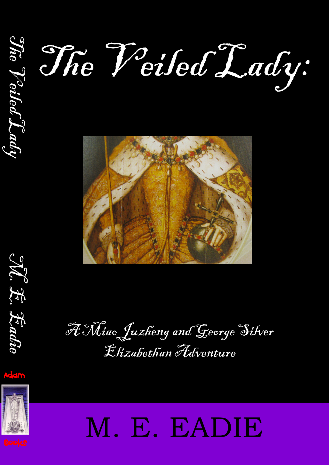 The Veiled Lady: A Miao Juzheng and George Silver Elizabethan Adventure