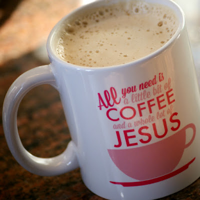 All You Need is a Little Bit of Coffee and a Whole Lot of Jesus