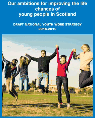 Our ambitions for improving the life chances of young people in Scotland: Draft National Youth Work Strategy 2014-19 (Cover)