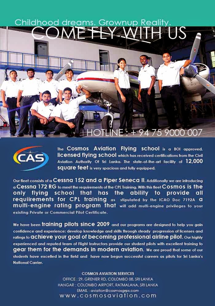The Cosmos Aviation Flying school is a BOI approved,                       licensed flying school which has received certifications from the Civil Aviation Authority Of Sri Lanka.oThe state-of-the-art facility of 12,000 square feet is very spacious and fully equipped. rity Of Sri Lanka. plan to ind and our programs are designed to help you gain confidence and experience; develop knowledge and skills through steady progression of licenses and ratings to achieve your goal of becoming professional airline pilot. Our highly experienced and reputed team of Flight Instructors provide our student pilots with excellent training to gear them for the demands in modern aviation.