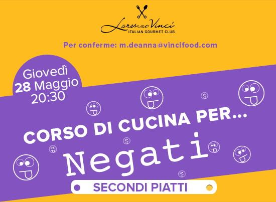 Giovedì 28 maggio nel loft Lorenzo Vinci a Milano il corso di cucina per Negati, dedicato ai secondi piatti
