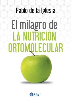 El Milagro de la Nutrición Ortomolecular (Kier)