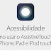 Como usar o recurso AssistiveTouch do iOS no iPhone, iPad e iPod touch