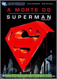 A Morte do Superman Dublado Torrent (2007)