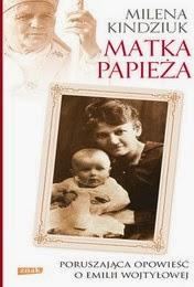 http://lubimyczytac.pl/ksiazka/194370/matka-papieza-poruszajaca-opowiesc-o-emilii-wojtylowej