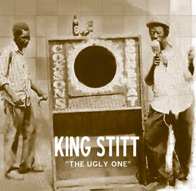 King Stitt The Ugly One