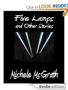 Free eBook Feature: Five Lamps and Other Stories by Michele McGrath