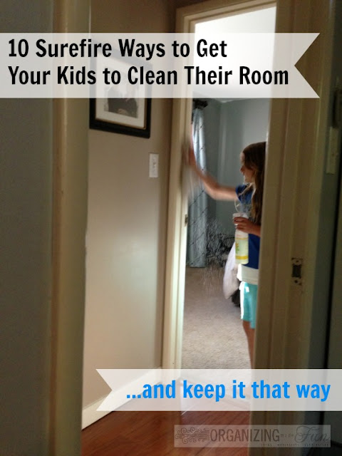 10 Surefire ways to get your kids to clean their room :: OrganizingMadeFun.com
