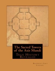 Sacred Towers of the Axis Mundi unravels many mysteries.