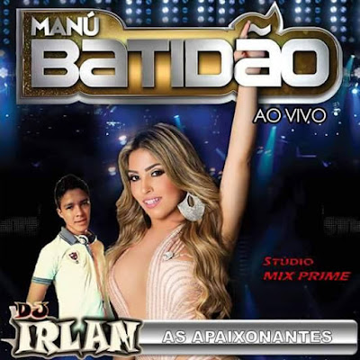 CD as apaixonantes da banda batidao - dj irlan productions