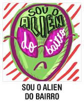 Sou o alien do bairro