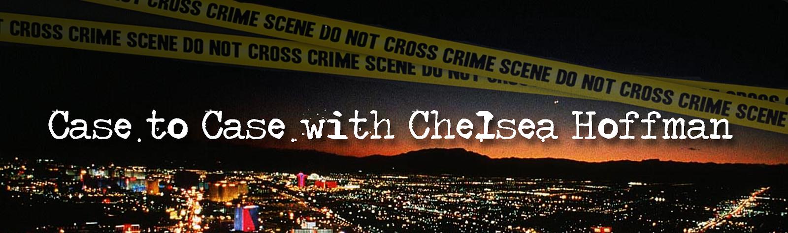<center>Chelsea Hoffman: Case to Case</center>