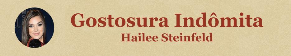Gostosura Indômita - O lado sensual de Hailee Steinfeld