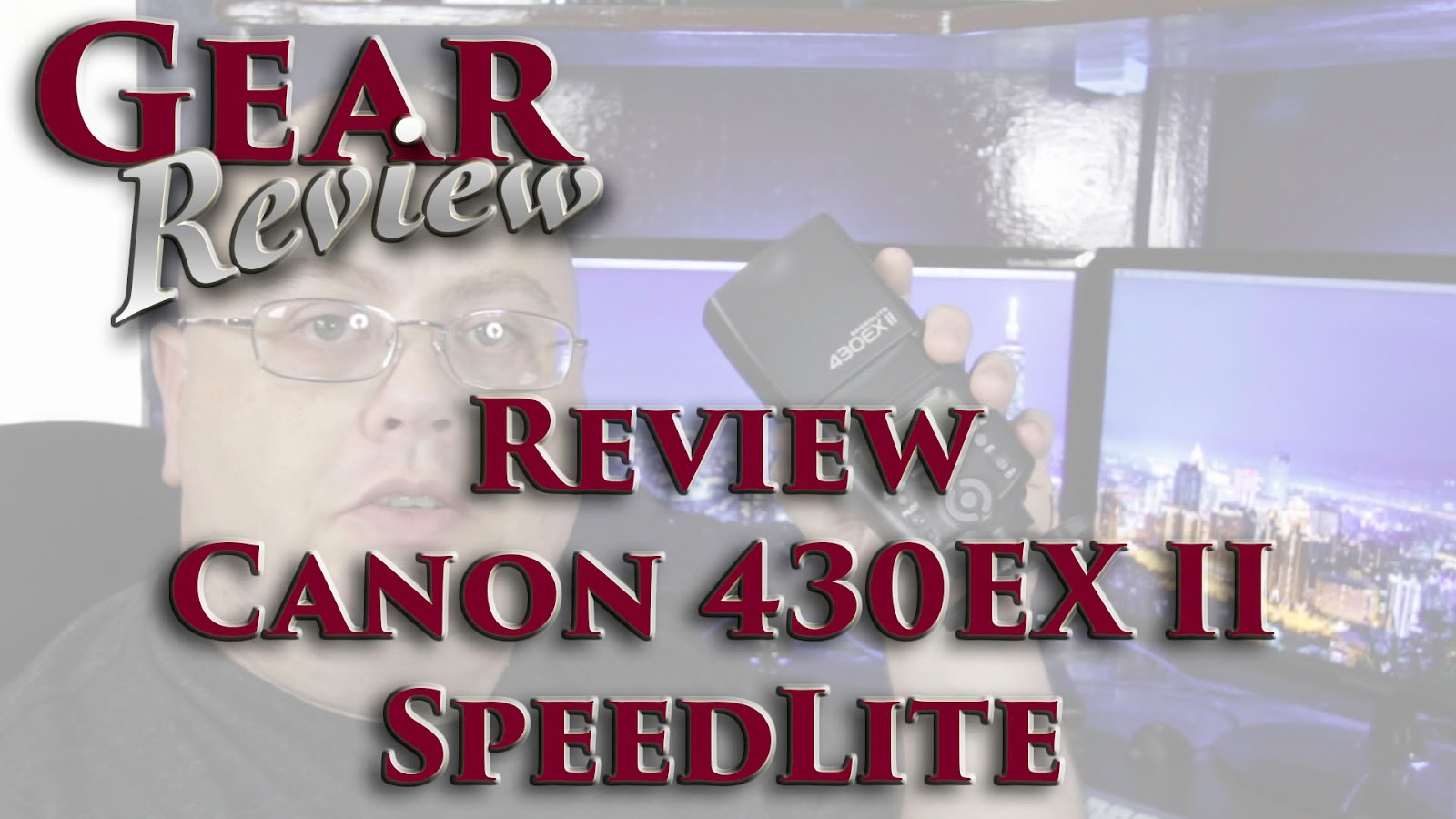 Review Of The Canon 430EX II SpeedLite