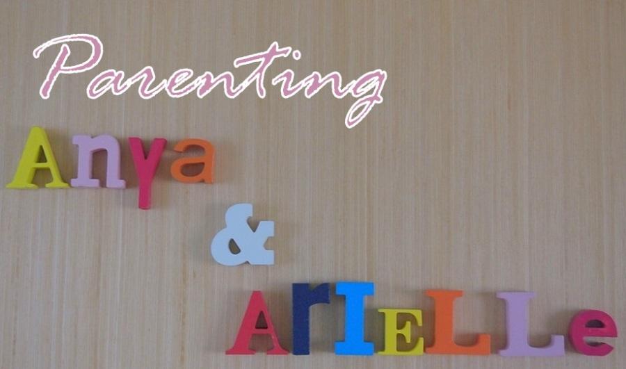 Parenting Anya & Arielle
