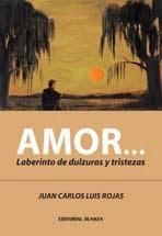 Libro: Amor... Laberinto de dulzuras y tristezas.