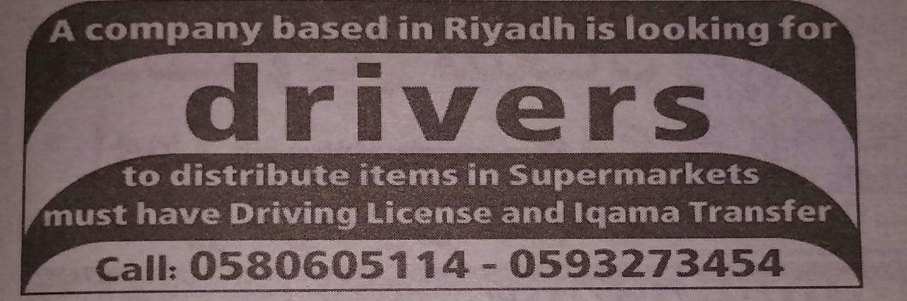A COMPANY BASED IN RIYADH IS LOOKING FOR DRIVER JOB IN KSA 11.03.2017 VISA NOT THERE