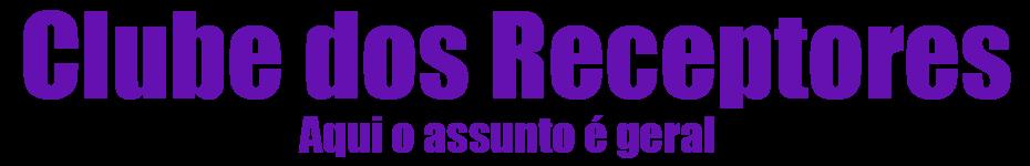 CLUBE DOS RECEPTORES ,TUDO PARA SEU RECEPTOR VOCÊ ENCONTRA AQUI!