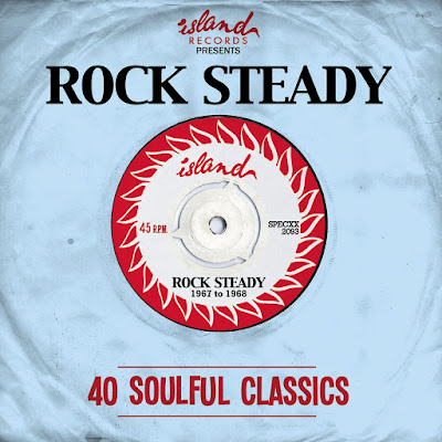 ISLAND RECORDS PRESENTS ROCK STEADY - 40 Soulful Classics 1967 to 1968