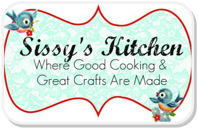 Sissy's Kitchen:            Where good cooking and great crafts are made