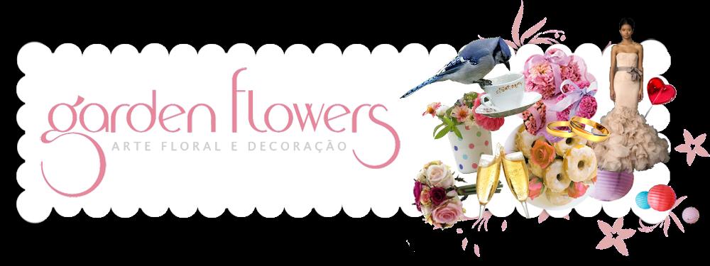 Garden Flowers Arte Floral e Decoração