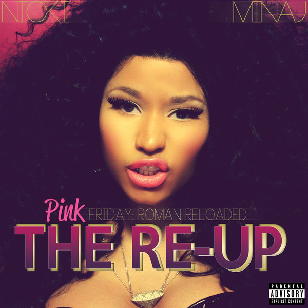 Nicki Minaj - Pink Friday: Roman Reloaded the Re-Up Cover
