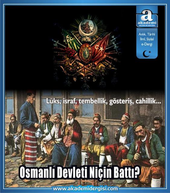Osmanlı Devleti Niçin Battı?