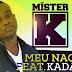 Mister K ft. Kadaff - Meu Naco (Zouk) [Download]