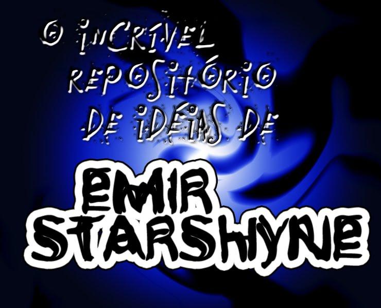O INCRÍVEL REPOSITÓRIO DE IDÉIAS DE EMIR STARSHYNE