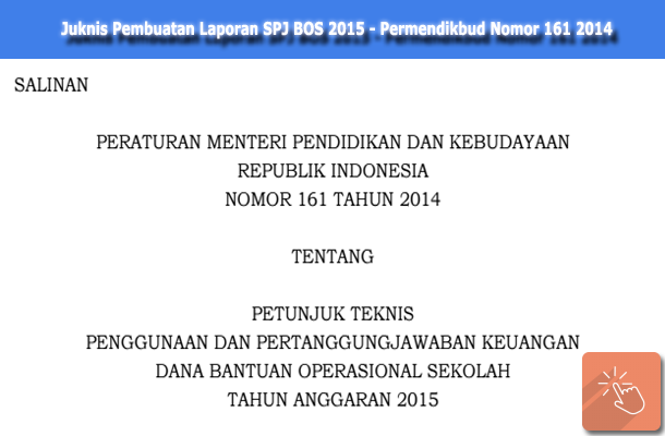 Juknis Pembuatan Laporan SPJ BOS Tahun 2015 Sesuai Permendikbud Nomor 161 Tahun 2014