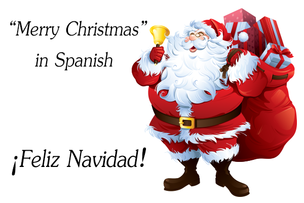 how to say merry christmas in spanish - How To Say Christmas In Spanish